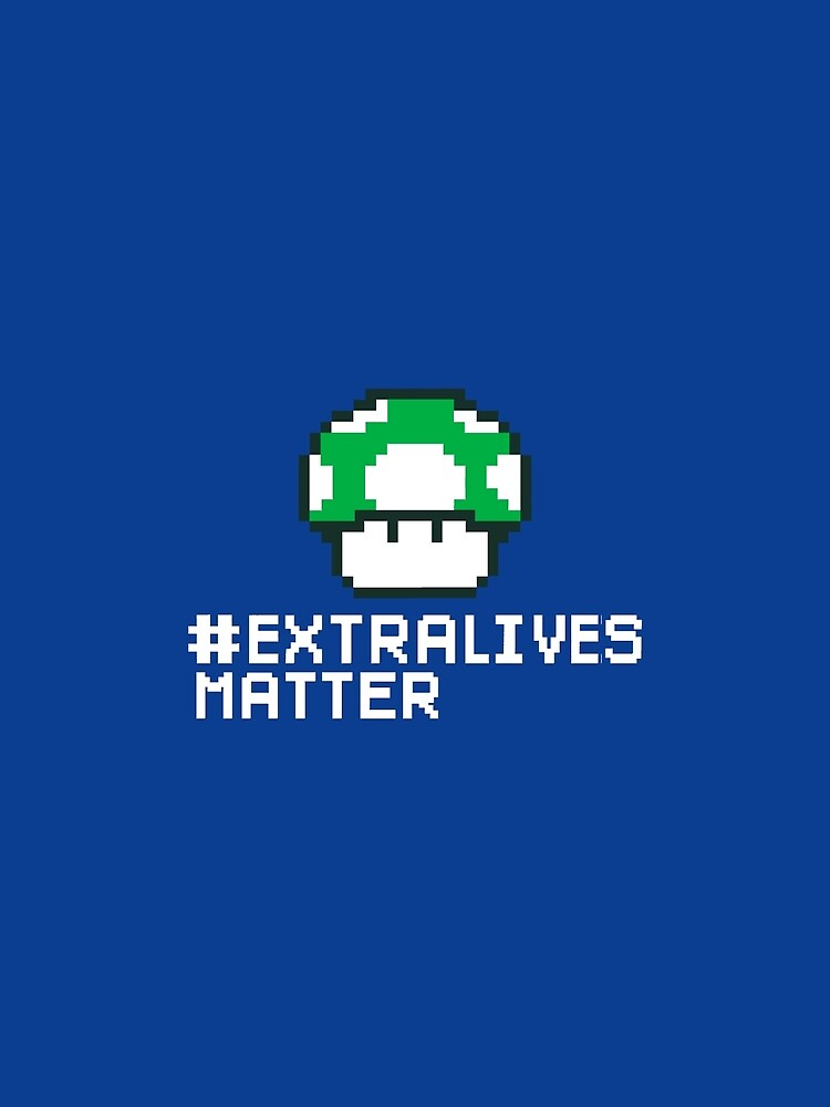 #Extra Lives Matter | Geek Gamer 1Up Mushroom with Slogan by BootsBoots