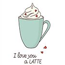 Love You A Latte Design by EBCustomDesign EBCD