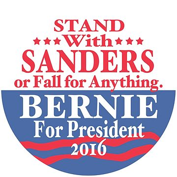 Stand With Bernie Sanders 2016 by Election2016
