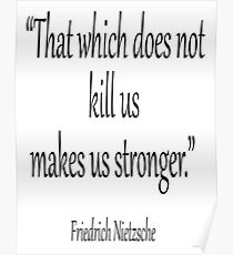 """DEATH, kill, Friedrich, Nietzsche, Strong, Strength, Kill, """"That which does not kill us makes us stronger."""" Black on White Poster"""