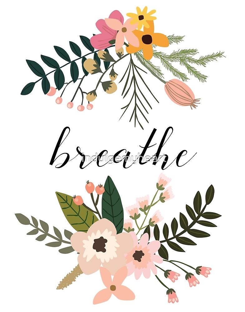 Breathe by indulgemyheart