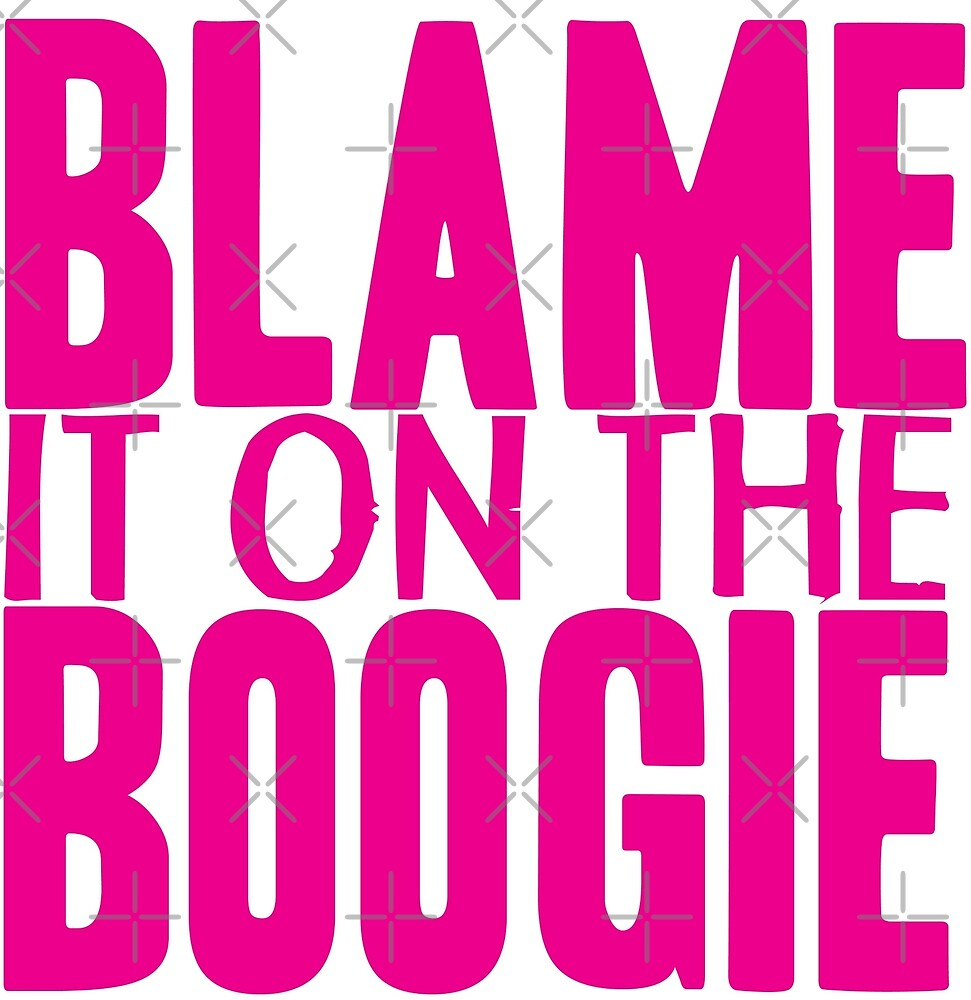 Blame It On The Boogie by FizzBang