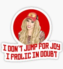 Katya Zamo I don't jump for joy - Rupaul's Drag Race Sticker