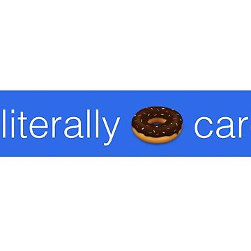 Literally Donut Care iMessage by 3rinDesigns