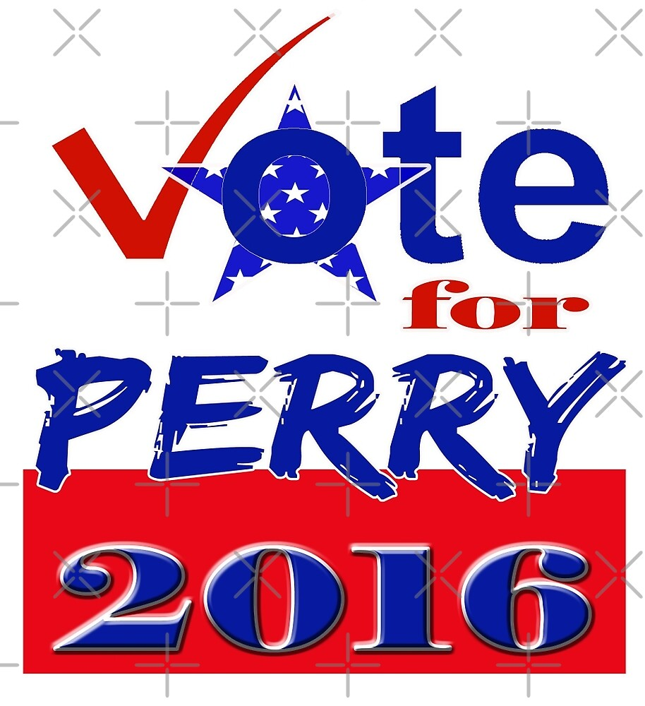 Vote for Perry 2016 by Buckwhite