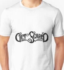 Get Scared T-Shirt