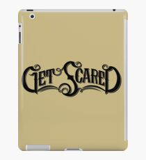 Get Scared iPad Case/Skin