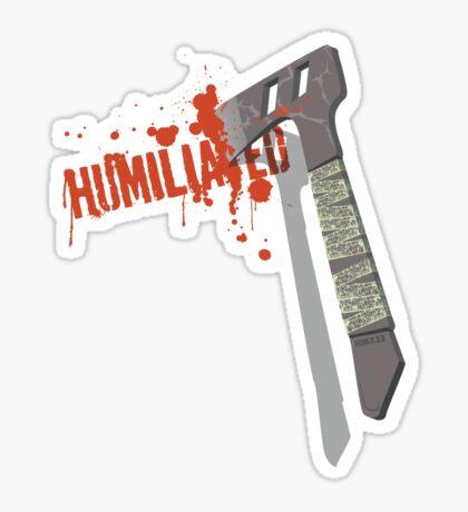 Humiliated Sticker