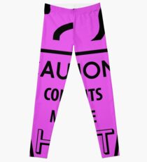 CAUTION! Contents may be HOT. Leggings