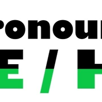 My Pronouns Are She by Shippery