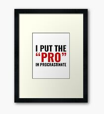 Pro In Procrastinate Framed Print