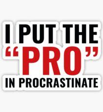 Pro In Procrastinate Sticker