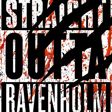 Straight Outta Ravenholm -Alt Bloody by RoufXis