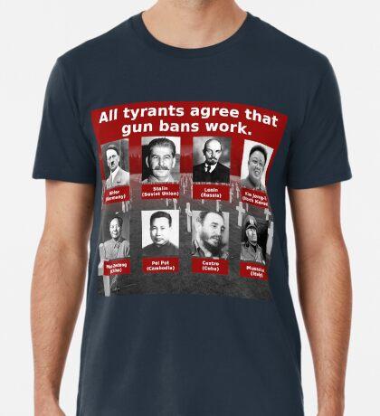 Tyrants Love Gun Control Premium T-Shirt