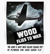 Wood Flies To War -- WW2 Poster