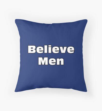 Believe Men Throw Pillow