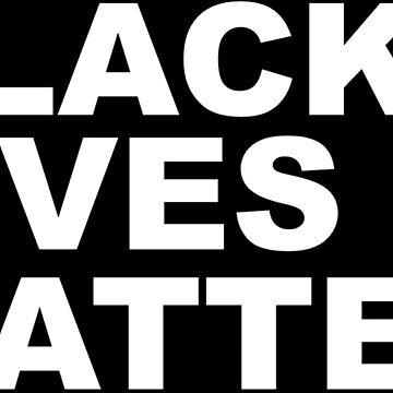BLACK LIVES MATTER by 1999Clothing