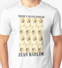 There's Never Enough Jean Harlow Unisex T-Shirt