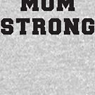 Mom Strong - Bold Lettering by ittakesavillage