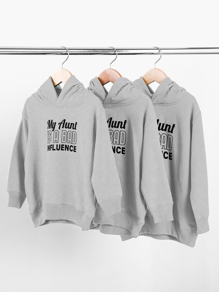 Alternate view of My Aunt Is A Bad Influence Shirt Toddler Pullover Hoodie