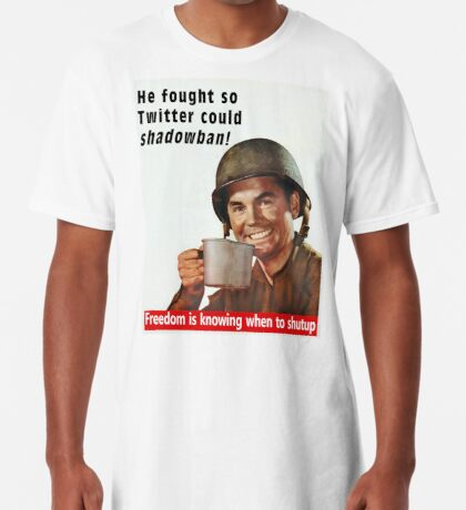 He Fought for Twitter Shadowbans Long T-Shirt