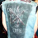 Drinking is my Way of Life by Melynda
