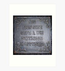 On This Site ..1782, Nothing Happened Art Print