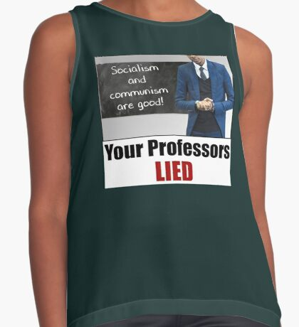 Your Professors Lied About Socialism Sleeveless Top