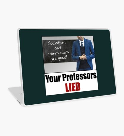 Your Professors Lied About Socialism Laptop Skin