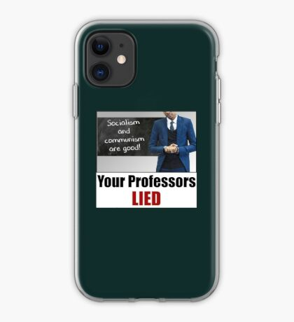 Your Professors Lied About Socialism iPhone Case