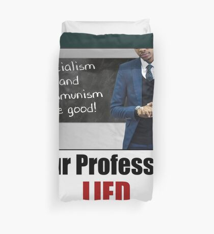 Your Professors Lied About Socialism Duvet Cover