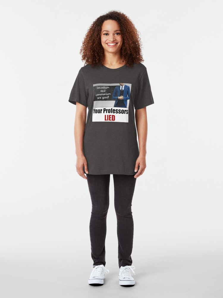 Alternate view of Your Professors Lied About Socialism Slim Fit T-Shirt
