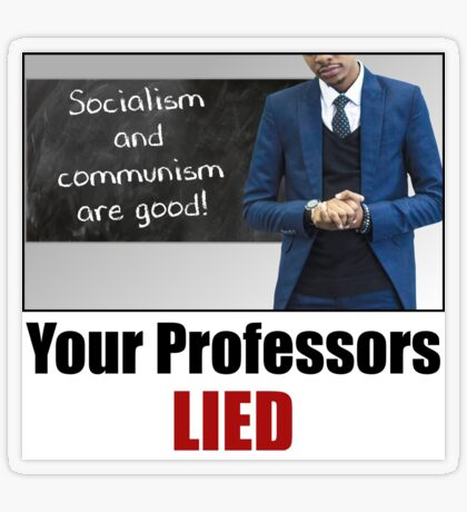 Your Professors Lied About Socialism Transparent Sticker