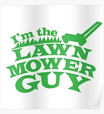 I'm the LAWN MOWER GUY Poster
