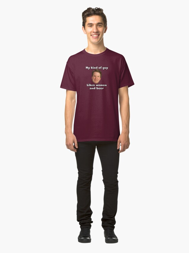 Alternate view of Brett Kavanaugh Is My Kind of Guy Classic T-Shirt