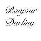 Bonjour Darling  by MarleyArt123