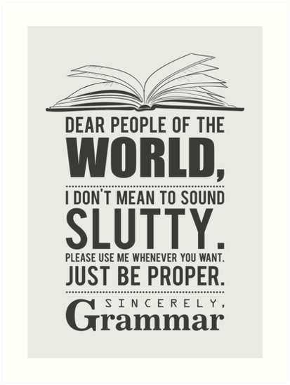 Please use me whenever you want. Sincerely, Grammar by nektarinchen