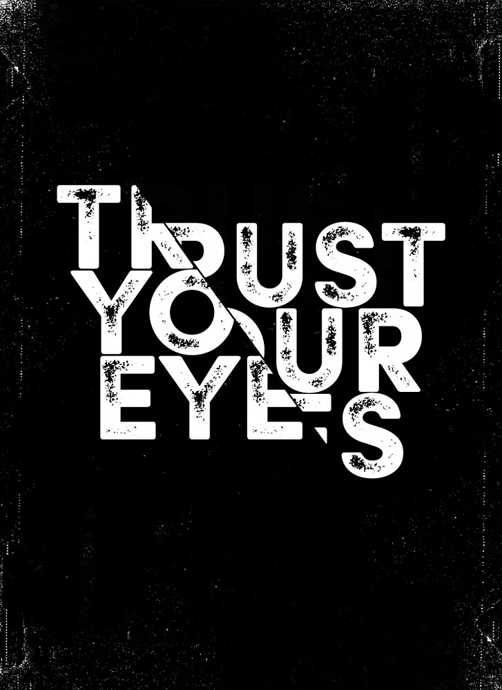 Trust your Eyes by schwebewesen