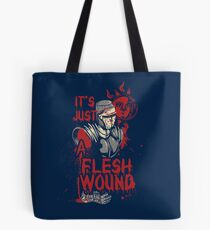 Monty it's just a Flesh Wound Tote Bag