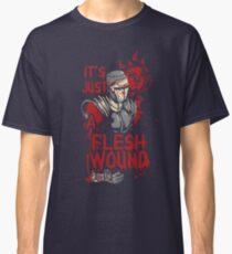 Monty it's just a Flesh Wound Classic T-Shirt
