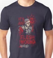 Monty it's just a Flesh Wound Unisex T-Shirt