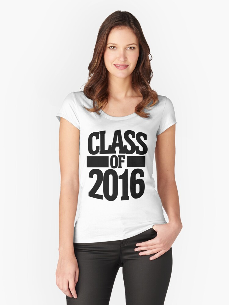 Class of 2016 Women's Fitted Scoop T-Shirt Front