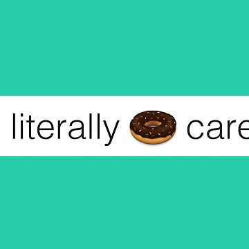 Literally Donut Care iMessage - White by 3rinDesigns