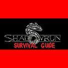 Shadowrun Survival Guide by digitaldoom01