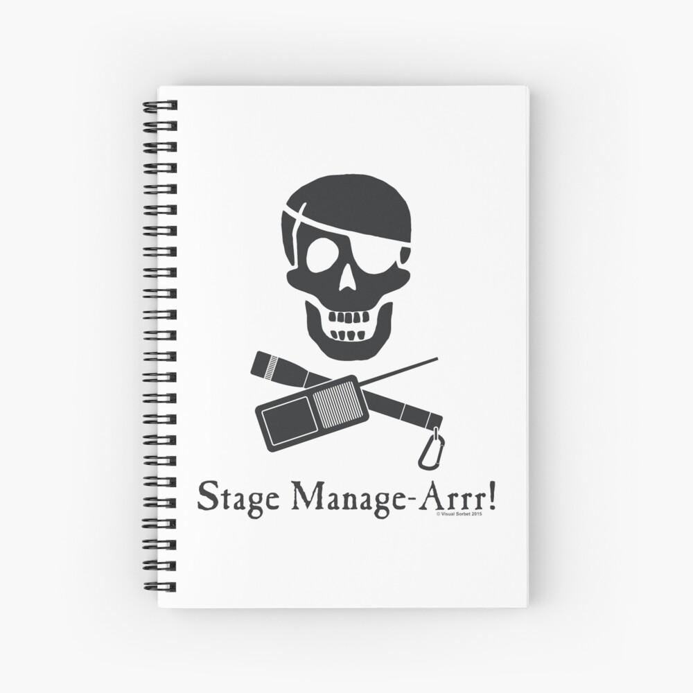 Stage Manage-Arrr! Black Design Spiral Notebook
