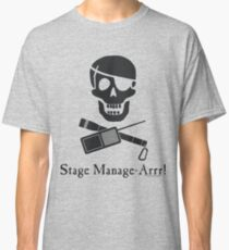 Stage Manage-Arrr! Black Design Classic T-Shirt