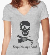 Stage Manage-Arrr! Black Design Women's Fitted V-Neck T-Shirt