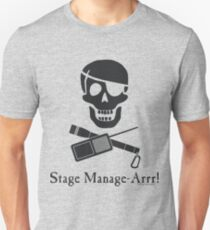 Stage Manage-Arrr! Black Design Unisex T-Shirt