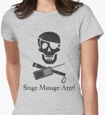 Stage Manage-Arrr! Black Design Women's Fitted T-Shirt