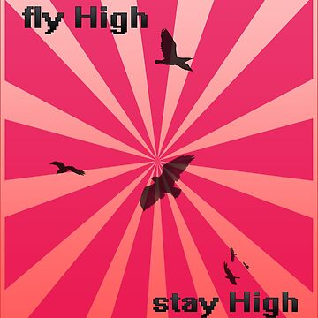 Fly High Stay High by IllOne